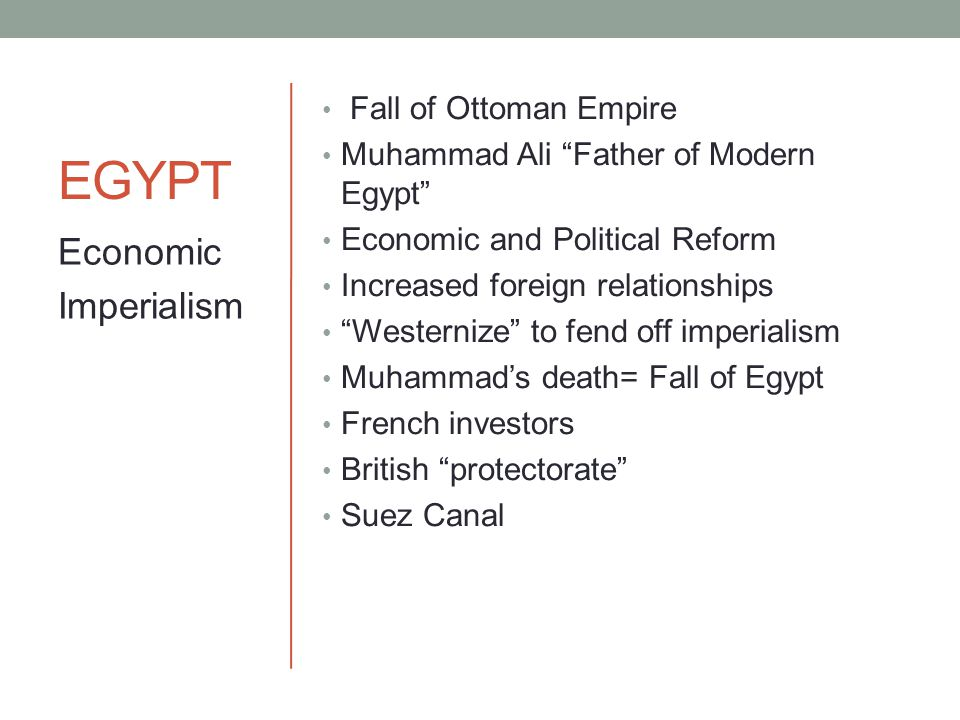 """EGYPT Fall of Ottoman Empire Muhammad Ali """"Father of Modern Egypt"""" Economic and Political Reform Increased foreign relationships """"Westernize"""" to fend"""