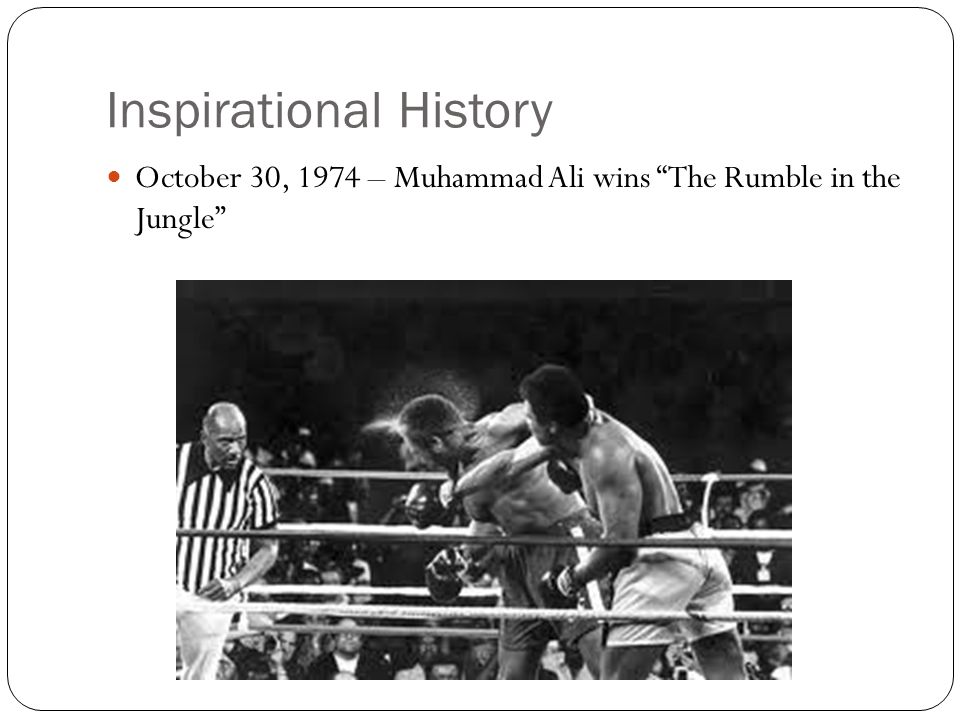 Inspirational History October 30, 1974 – Muhammad Ali wins The Rumble in the Jungle