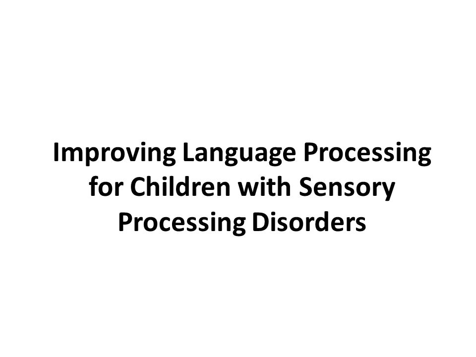 Improving Language Processing for Children with Sensory Processing Disorders