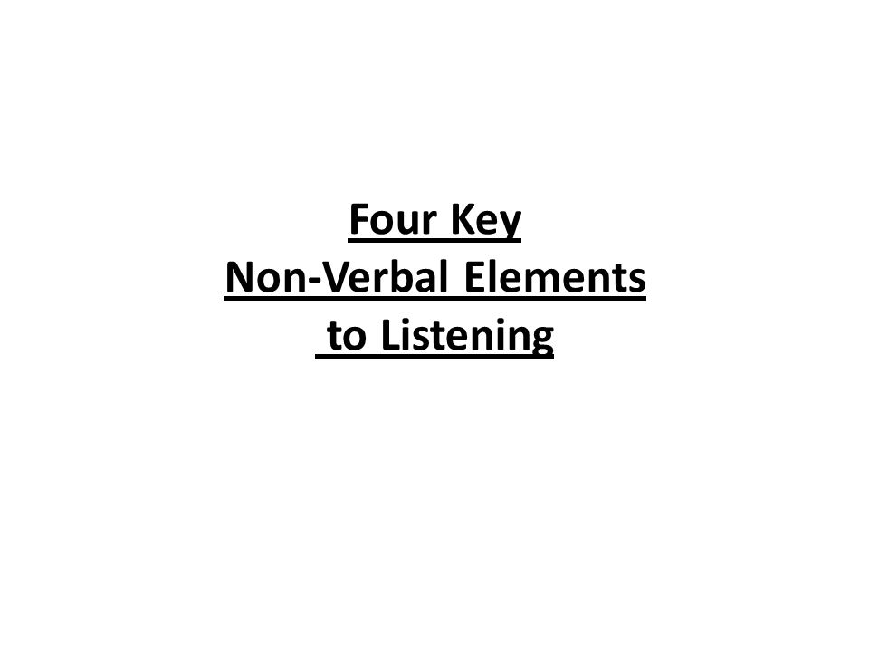 Four Key Non-Verbal Elements to Listening