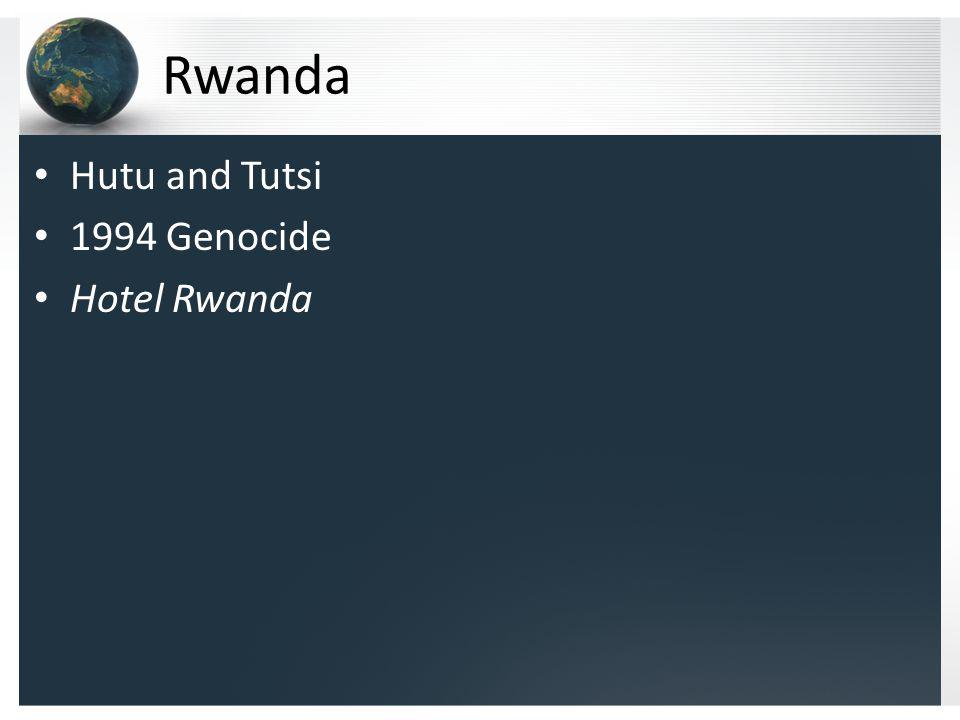 Rwanda Hutu and Tutsi 1994 Genocide Hotel Rwanda