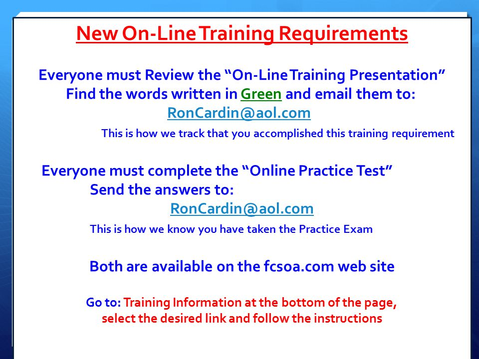 "New On-Line Training Requirements Everyone must Review the ""On-Line Training Presentation"" Find the words written in Green and email them to: RonCardi"