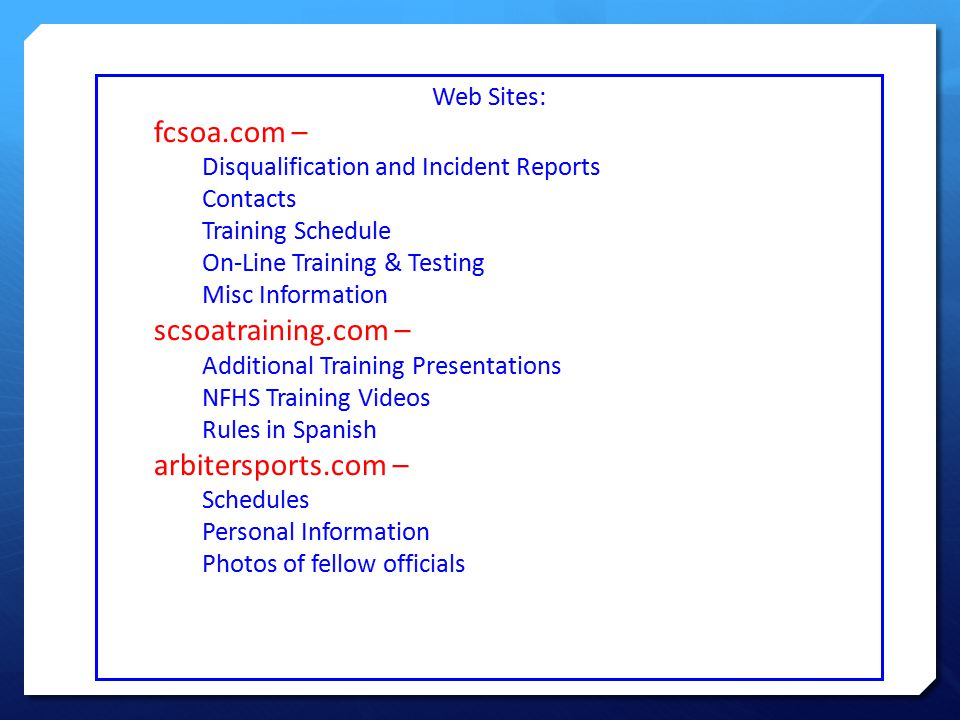Web Sites: fcsoa.com – Disqualification and Incident Reports Contacts Training Schedule On-Line Training & Testing Misc Information scsoatraining.com