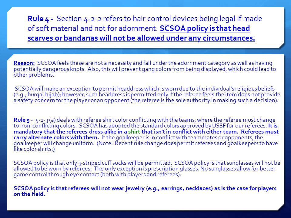 Rule 4 - Section 4-2-2 refers to hair control devices being legal if made of soft material and not for adornment.
