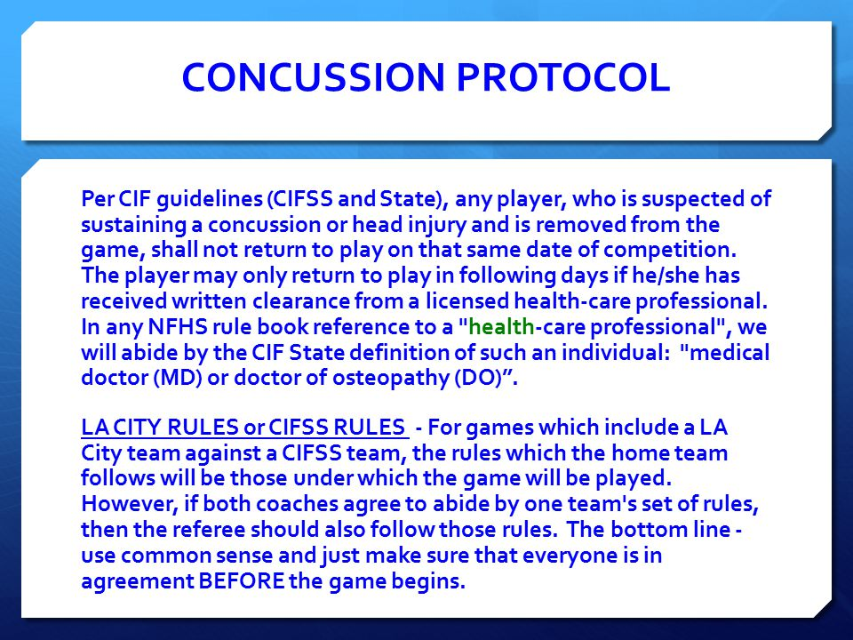 CONCUSSION PROTOCOL Per CIF guidelines (CIFSS and State), any player, who is suspected of sustaining a concussion or head injury and is removed from t
