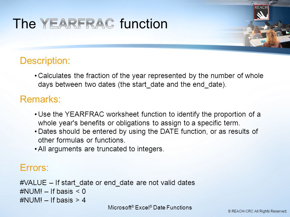 © REACH-CRC All Rights Reserved. Description: Calculates the fraction of the year represented by the number of whole days between two dates (the start