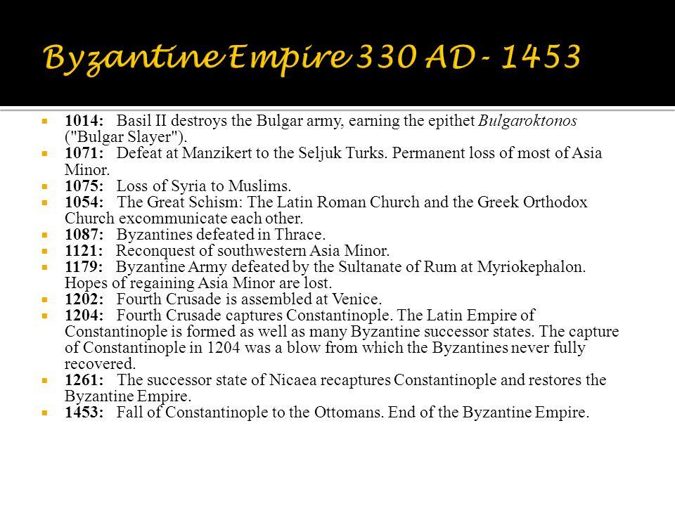  1014: Basil II destroys the Bulgar army, earning the epithet Bulgaroktonos (