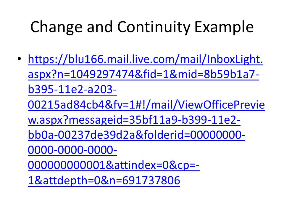 Change and Continuity Example https://blu166.mail.live.com/mail/InboxLight.