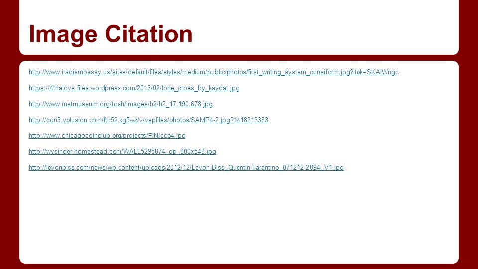 Image Citation http://www.iraqiembassy.us/sites/default/files/styles/medium/public/photos/first_writing_system_cuneiform.jpg?itok=SKAIWngc https://4th