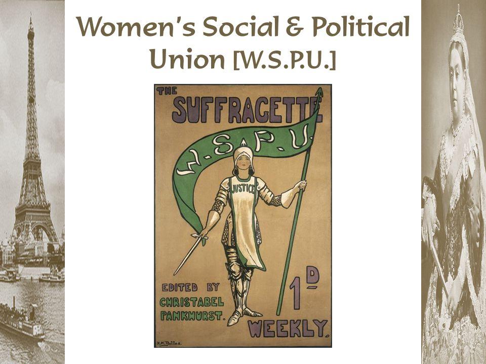 Women's Social & Political Union [W.S.P.U.]