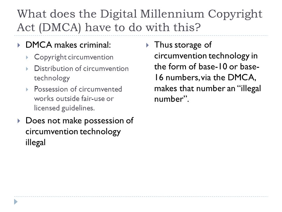 What does the Digital Millennium Copyright Act (DMCA) have to do with this.