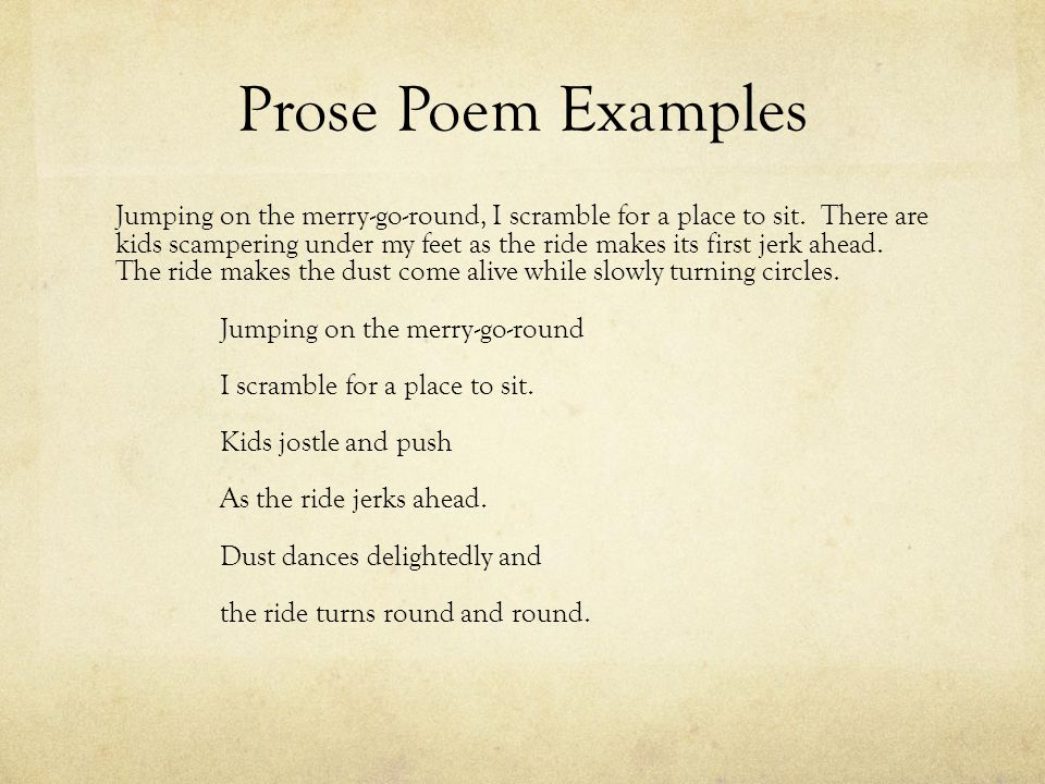 Prose Poem Examples Jumping on the merry-go-round, I scramble for a place to sit.