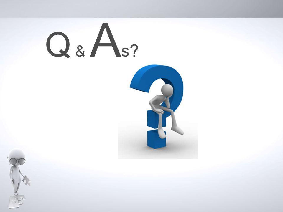 Q & A s?