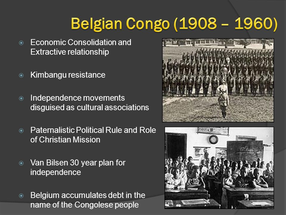  Economic Consolidation and Extractive relationship  Kimbangu resistance  Independence movements disguised as cultural associations  Paternalistic