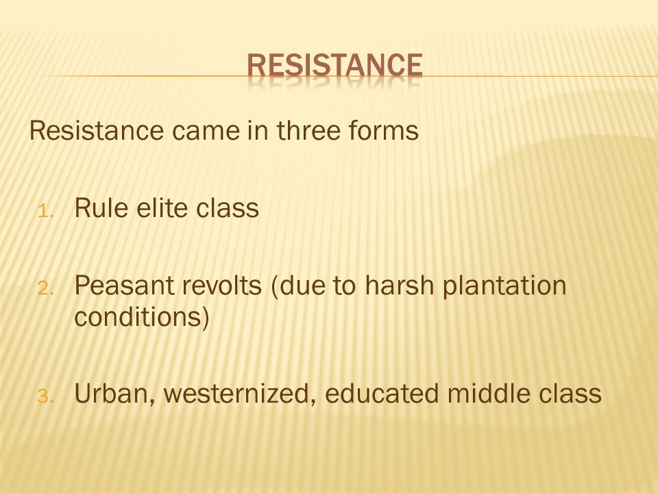 Resistance came in three forms 1. Rule elite class 2.