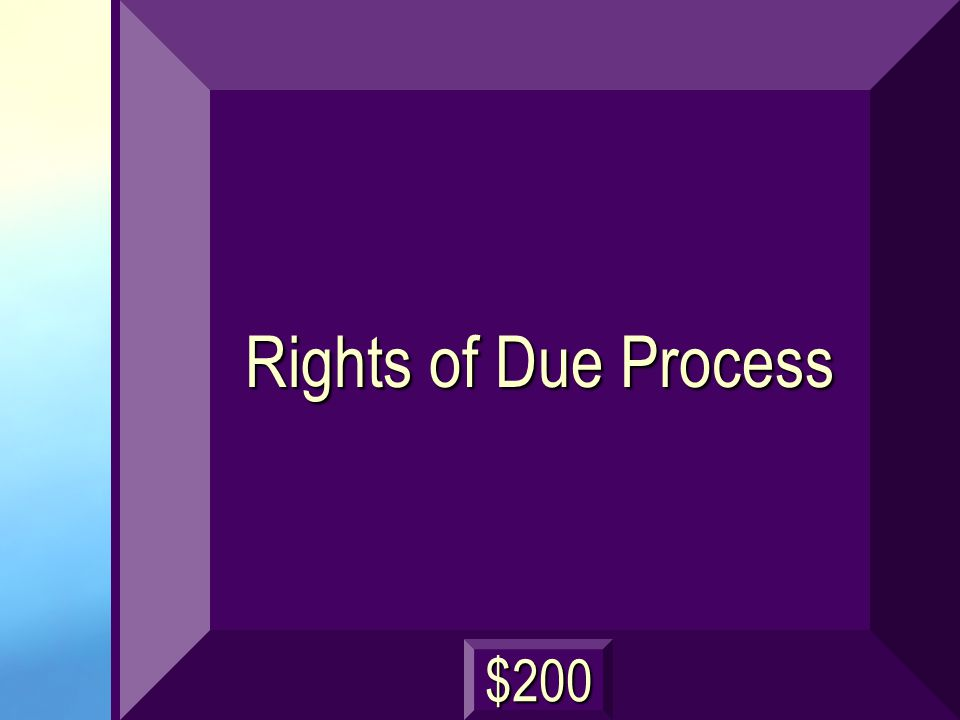Rights of Due Process $200