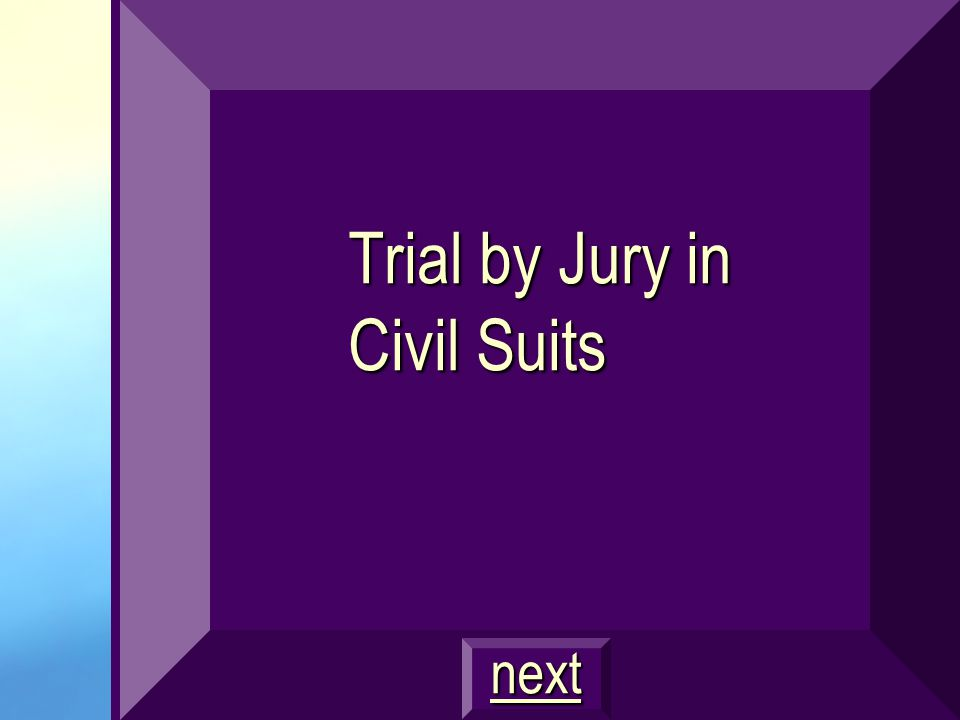 Trial by Jury in Civil Suits next