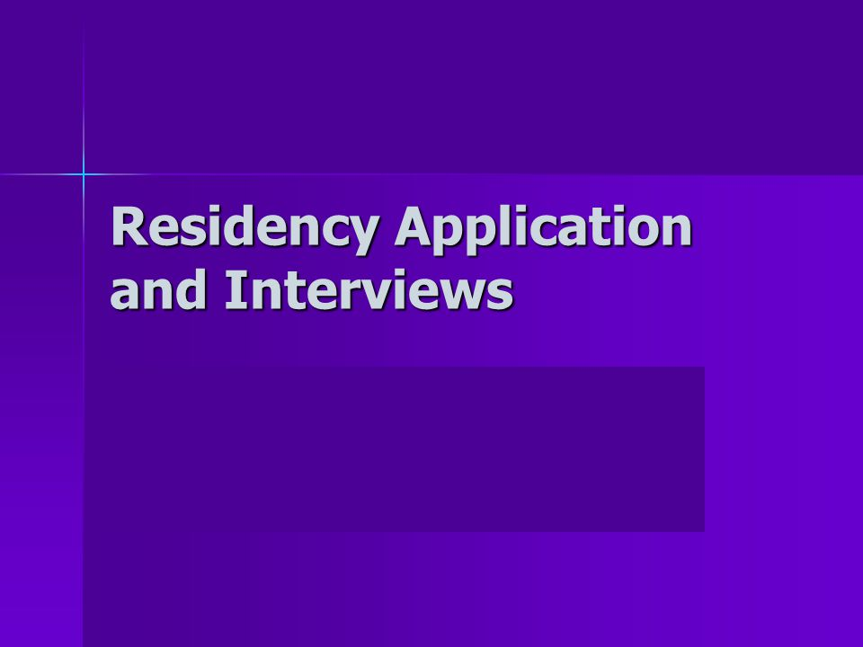 Residency Application and Interviews