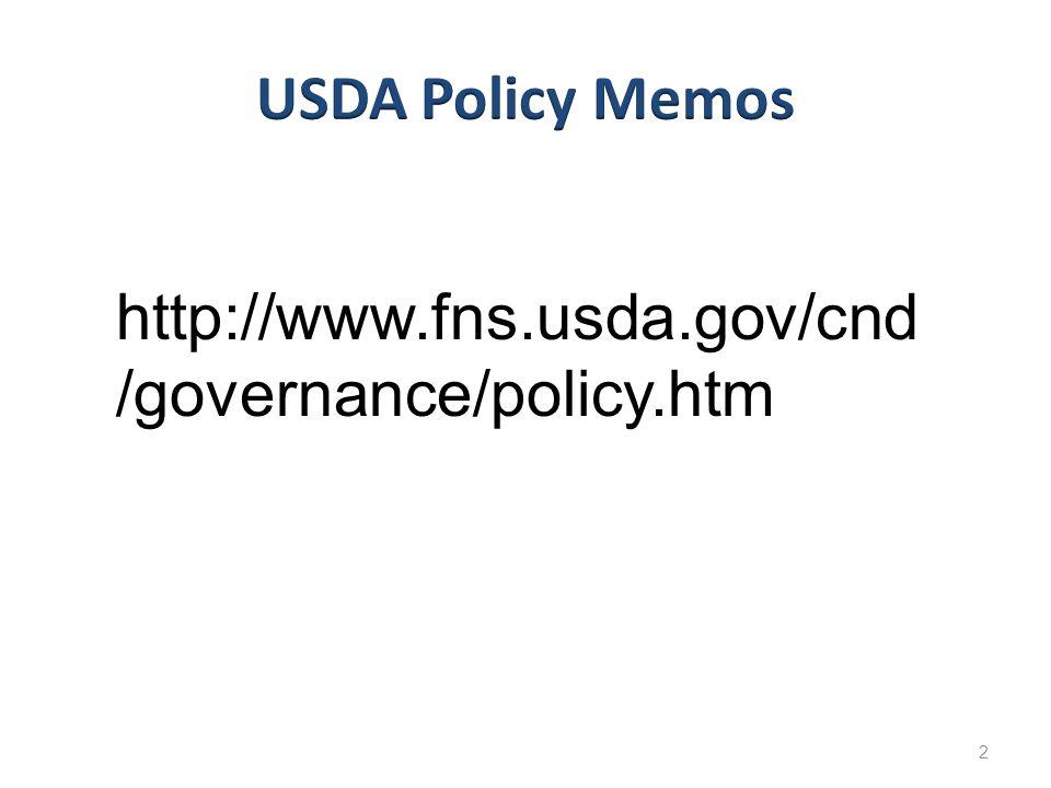 2 http://www.fns.usda.gov/cnd /governance/policy.htm