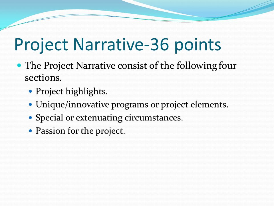 Project Narrative-36 points The Project Narrative consist of the following four sections.