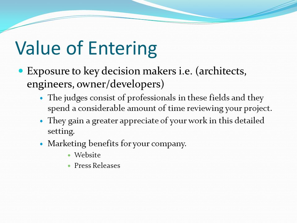 Value of Entering Exposure to key decision makers i.e.