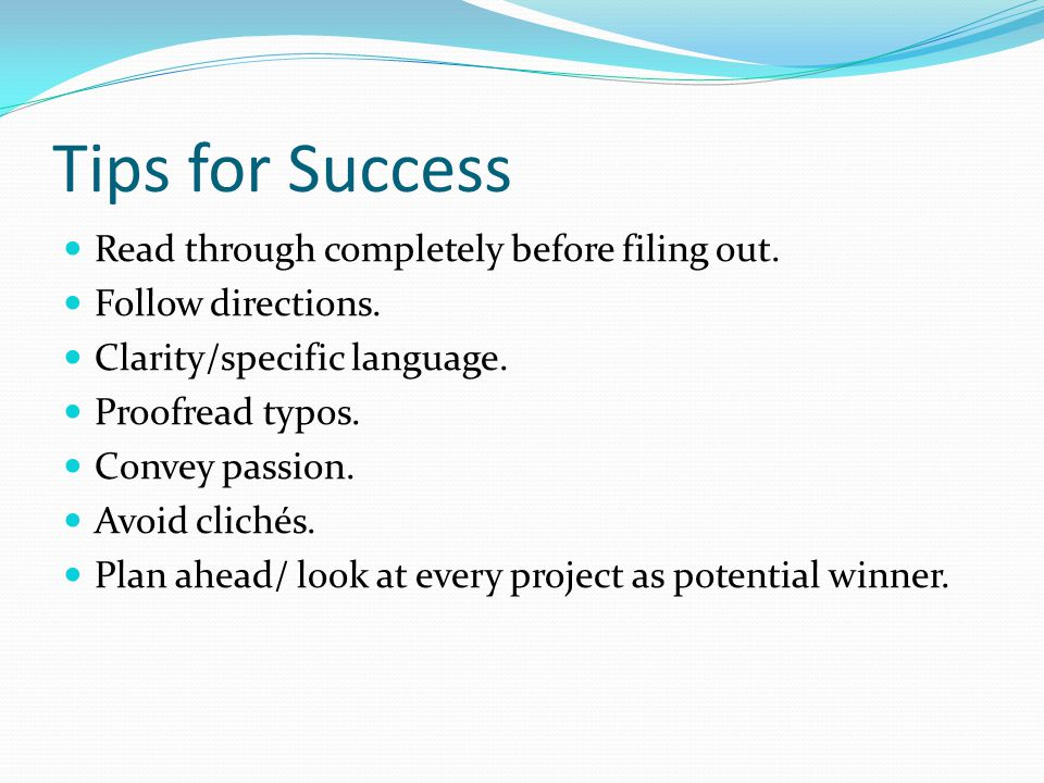 Tips for Success Read through completely before filing out.