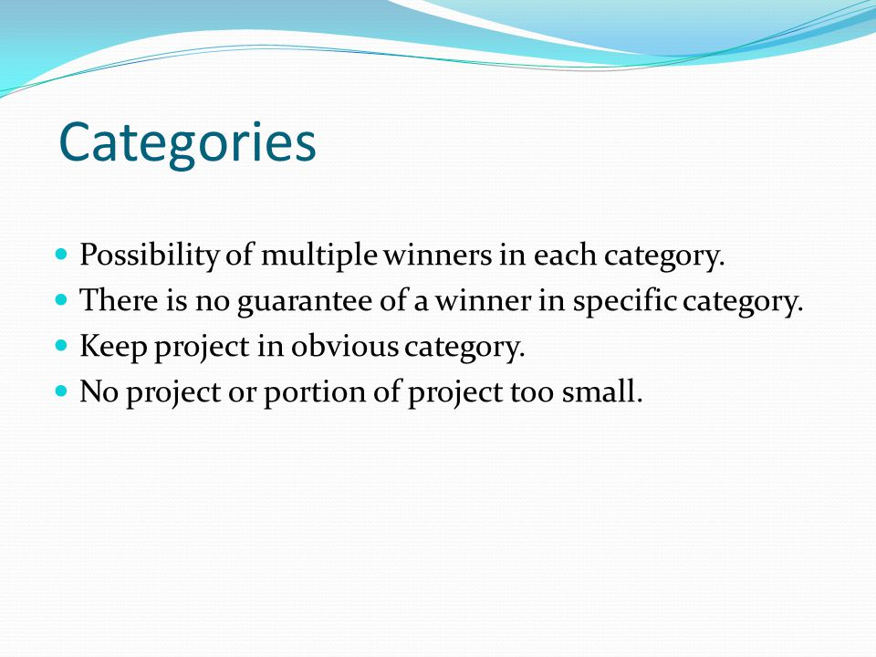 Categories Possibility of multiple winners in each category.