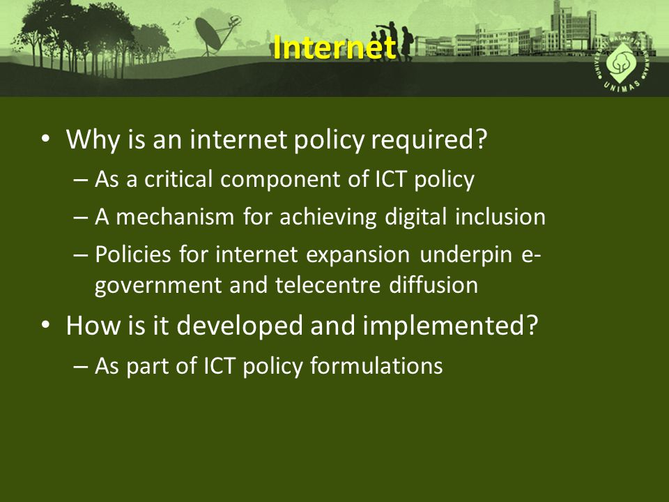 Internet Why is an internet policy required.