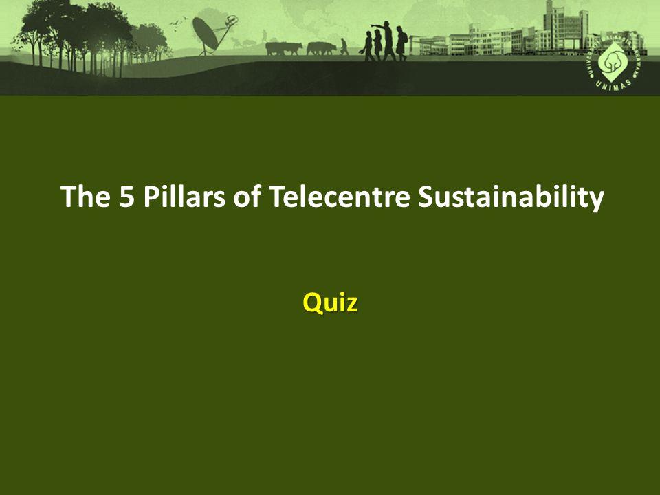 The 5 Pillars of Telecentre Sustainability Quiz