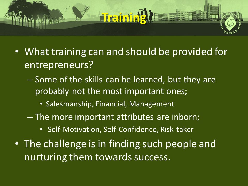 Training What training can and should be provided for entrepreneurs.
