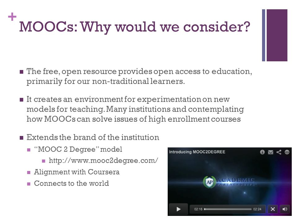 + MOOCs: Why would we consider.