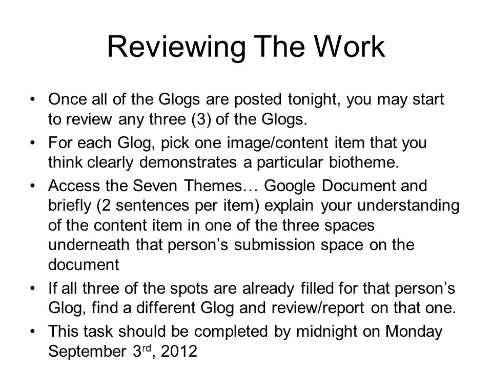 Reviewing The Work Once all of the Glogs are posted tonight, you may start to review any three (3) of the Glogs. For each Glog, pick one image/content