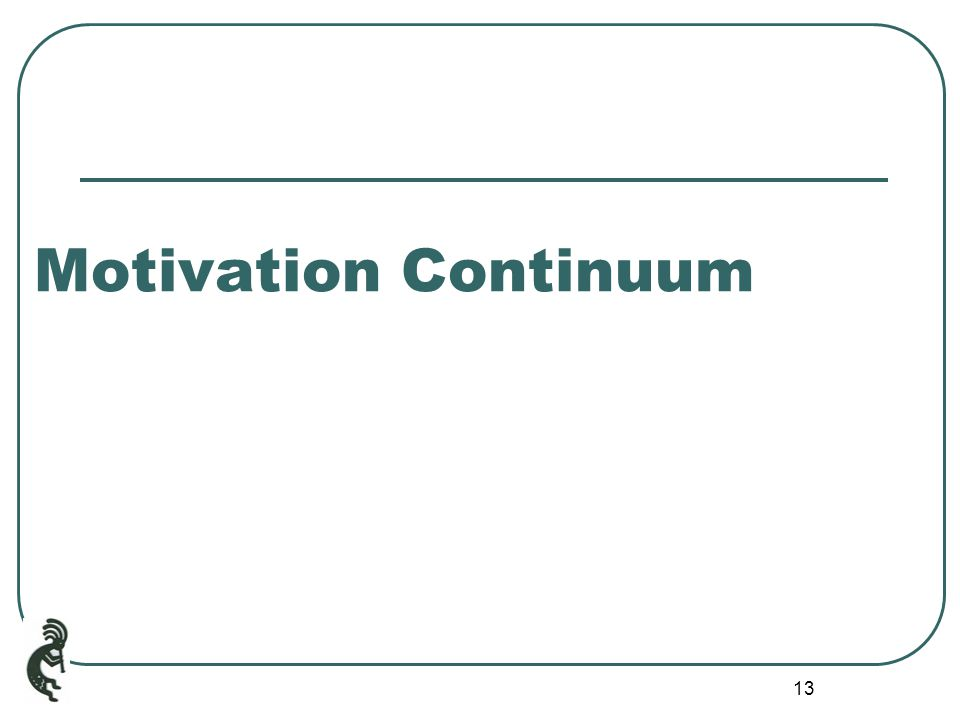 13 Motivation Continuum