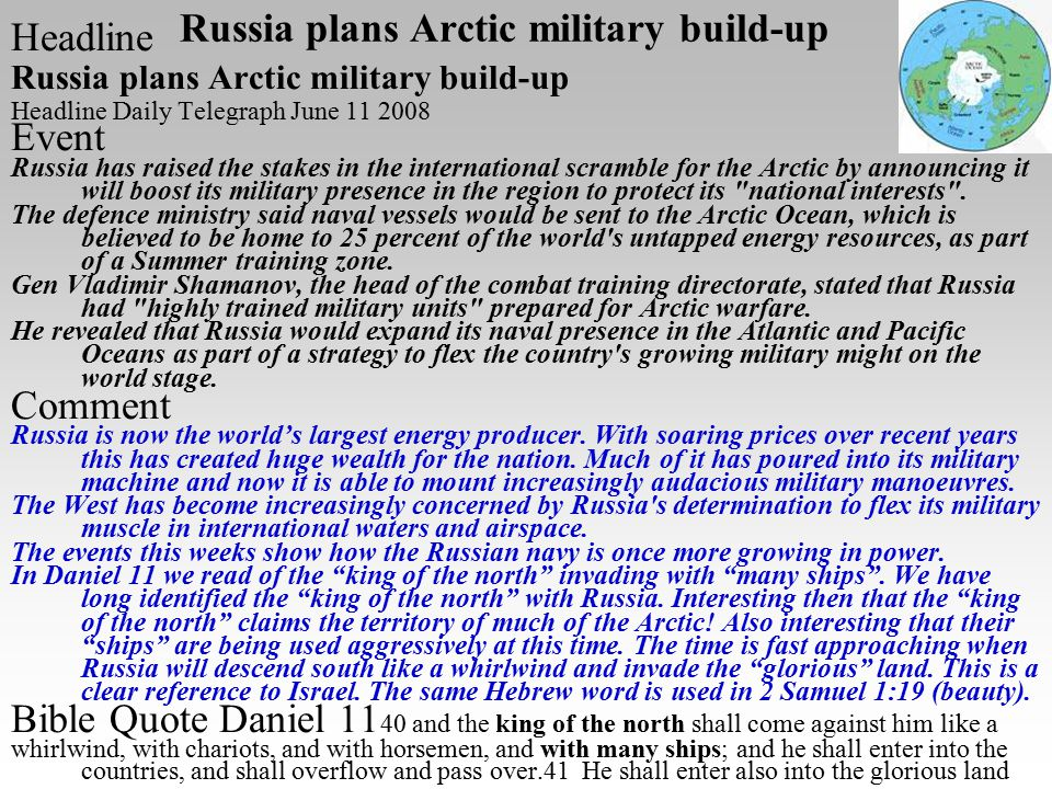 Russia plans Arctic military build-up Headline Russia plans Arctic military build-up Headline Daily Telegraph June 11 2008 Event Russia has raised the stakes in the international scramble for the Arctic by announcing it will boost its military presence in the region to protect its national interests .