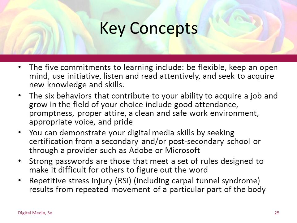 Key Concepts The five commitments to learning include: be flexible, keep an open mind, use initiative, listen and read attentively, and seek to acquire new knowledge and skills.