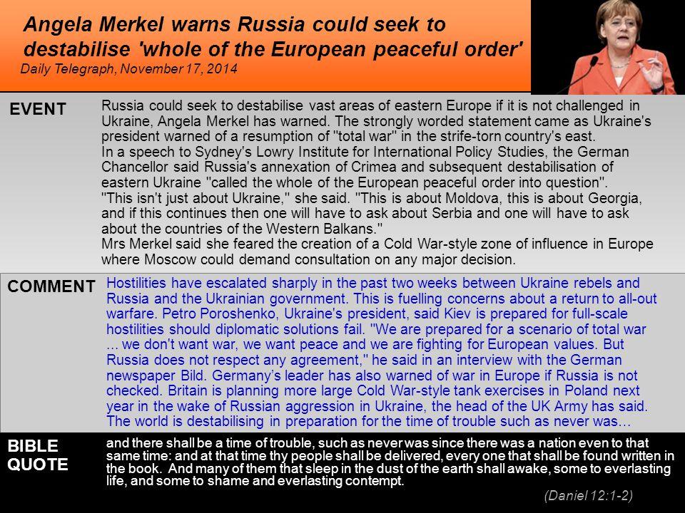 Angela Merkel warns Russia could seek to destabilise whole of the European peaceful order Russia could seek to destabilise vast areas of eastern Europe if it is not challenged in Ukraine, Angela Merkel has warned.