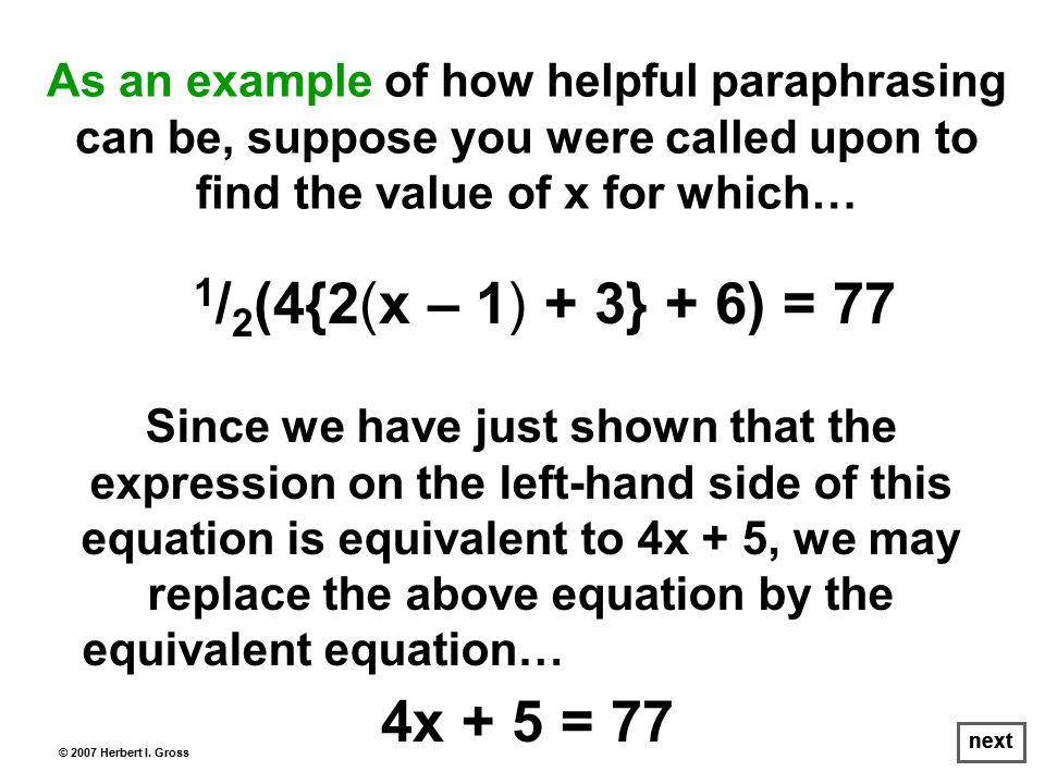 1 / 2 (4{2(x – 1) + 3} + 6) = 77 © 2007 Herbert I.
