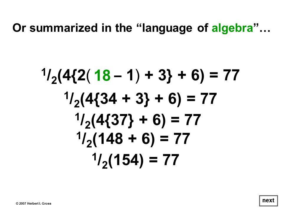 1 / 2 (154) = 77 © 2007 Herbert I.