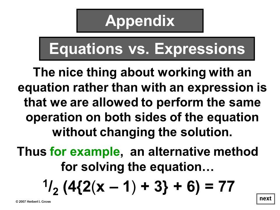 Equations vs. Expressions © 2007 Herbert I.