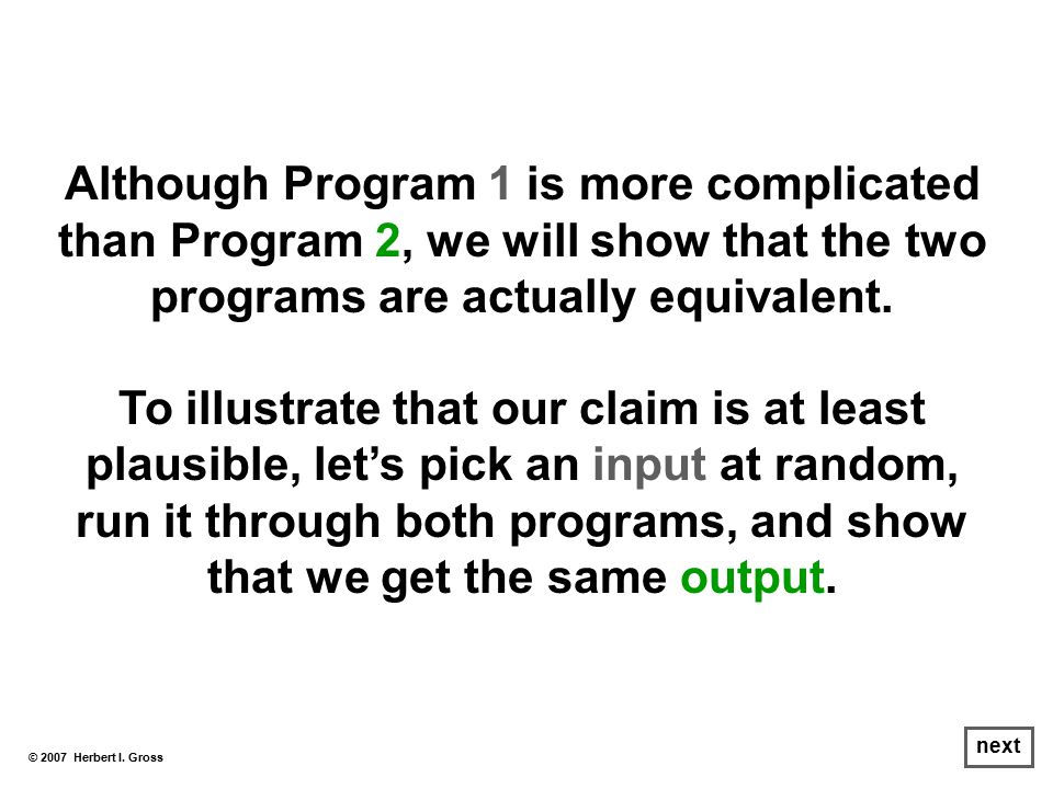 Although Program 1 is more complicated than Program 2, we will show that the two programs are actually equivalent.