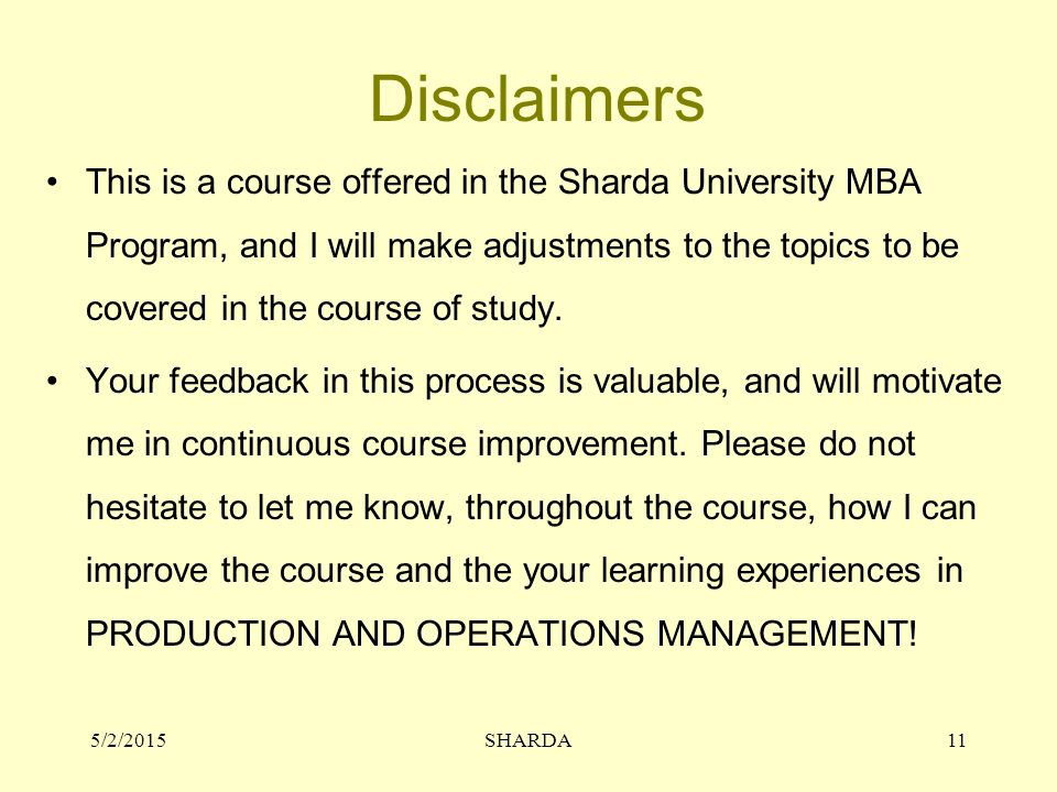 Disclaimers This is a course offered in the Sharda University MBA Program, and I will make adjustments to the topics to be covered in the course of study.