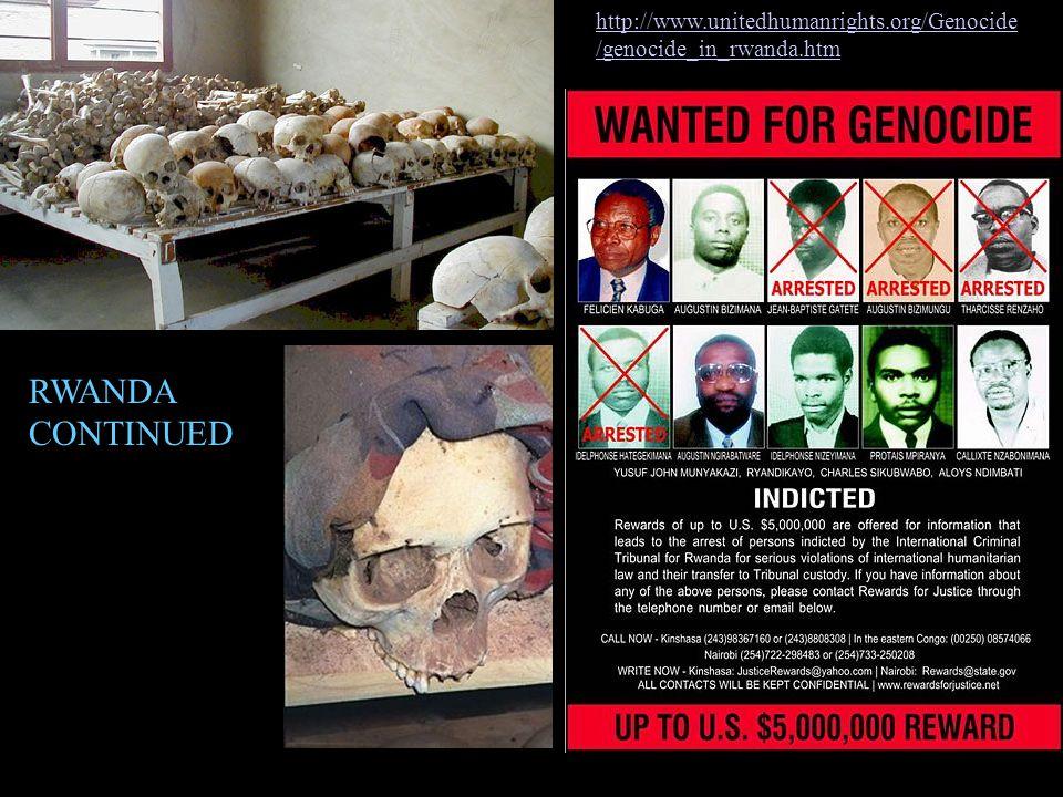http://www.unitedhumanrights.org/Genocide /genocide_in_rwanda.htm RWANDA CONTINUED