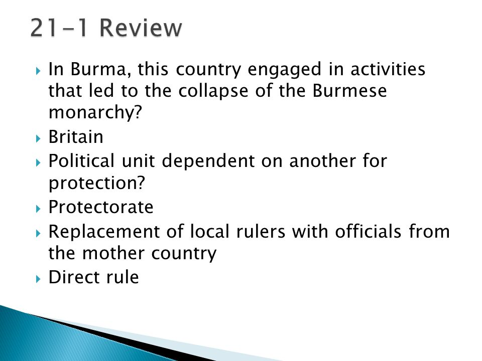  In Burma, this country engaged in activities that led to the collapse of the Burmese monarchy.