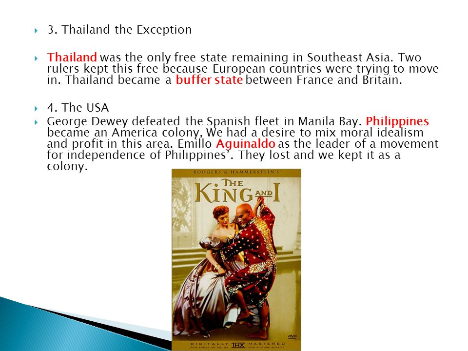  3. Thailand the Exception  Thailand was the only free state remaining in Southeast Asia.