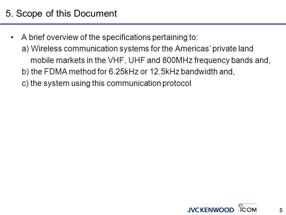 6 6.Items Discussed The following items are specified in this document.