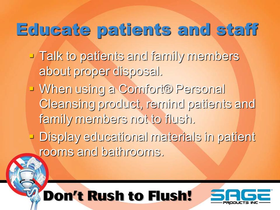 Educate patients and staff  Talk to patients and family members about proper disposal.