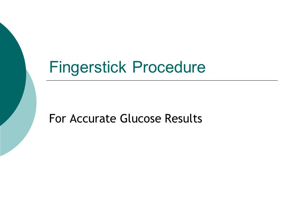 Fingerstick Procedure For Accurate Glucose Results