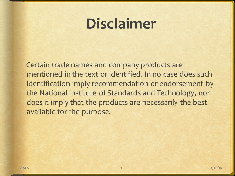 Disclaimer Certain trade names and company products are mentioned in the text or identified.