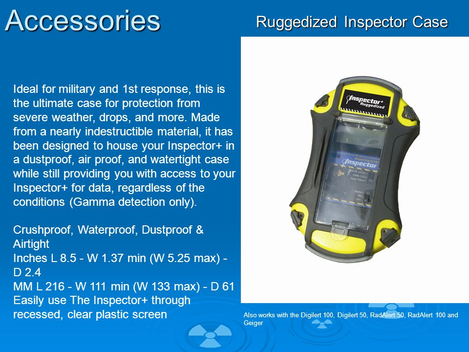 Accessories Ruggedized Inspector Case Ideal for military and 1st response, this is the ultimate case for protection from severe weather, drops, and more.