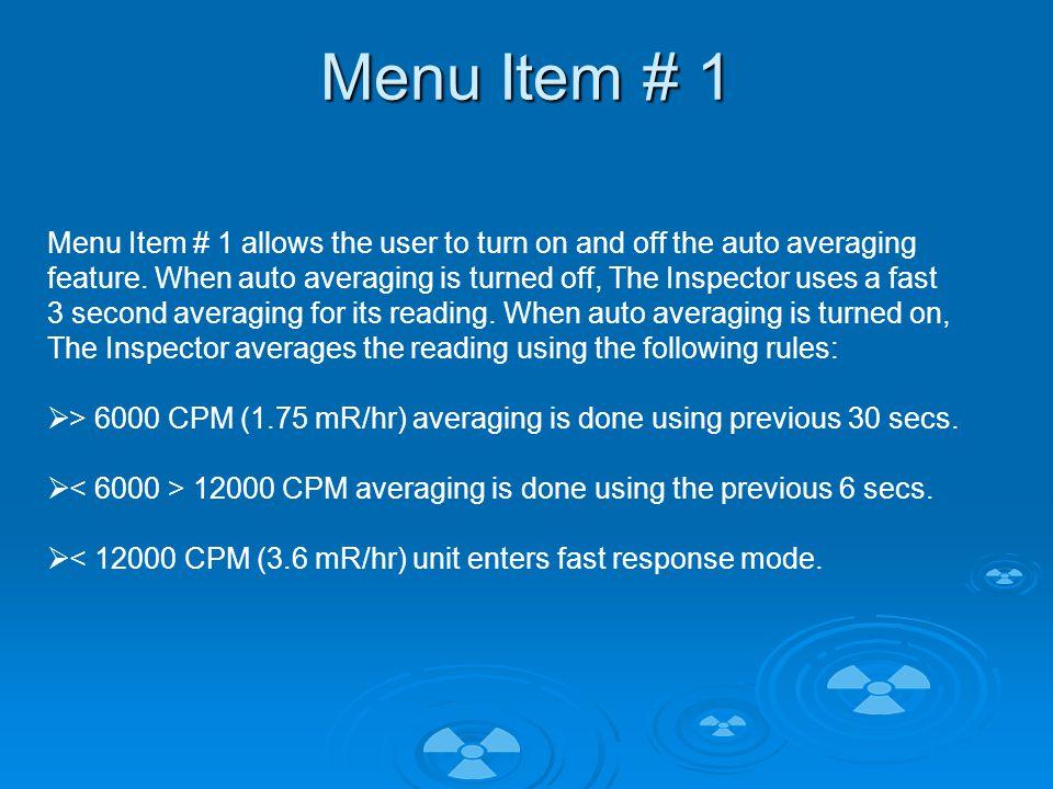 Menu Item # 2 Select Menu Item #2 to switch between different units of measurement.